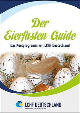 Der Eierfasten-Guide (PDF) - Das Kursprogramm von LCHF Deutschland